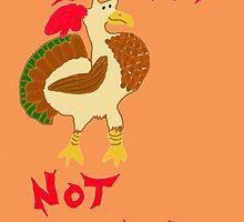 I Am A Turkey, Not Dinner by pinkyjainpan