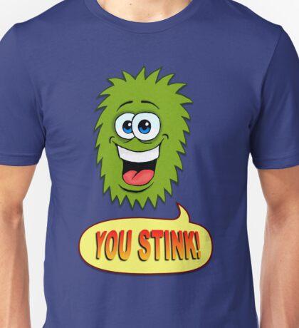 You Stink! Unisex T-Shirt