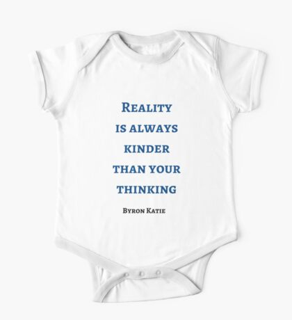 Byron Katie: Reality  is always kinder than your thinking One Piece - Short Sleeve