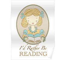 Rather be Reading Poster