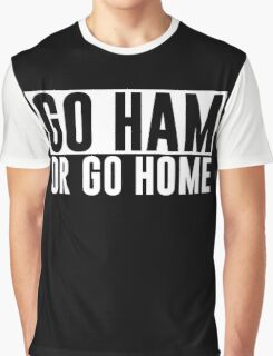 Go Ham or Go Home #1 (Dark BG) Graphic T-Shirt
