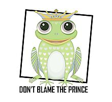 DON'T BLAME THE PRINCE Photographic Print