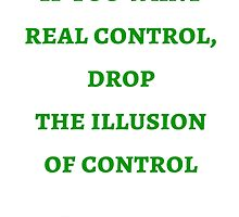 Byron Katie: If you want  real control, drop  the illusion  of control by IdeasForArtists