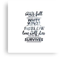 Game of Thrones, Lone Wolf Quote Canvas Print
