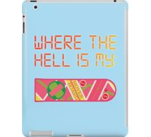 Where the hell is my HOVERBOARD iPad Case/Skin