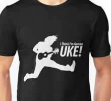I Think I'm Gonna Uke! Dark Roast Unisex T-Shirt