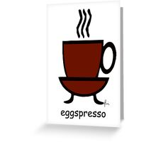 eggspresso Greeting Card