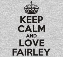 Keep Calm and Love FAIRLEY Kids Clothes