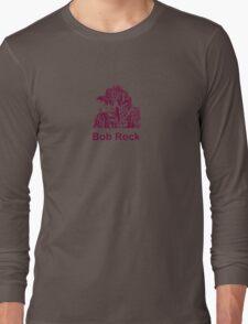 Bob Rock Long Sleeve T-Shirt