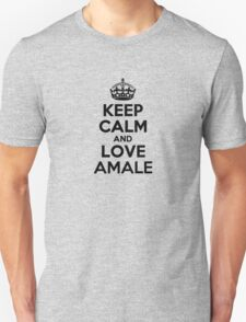Keep Calm and Love AMALE T-Shirt