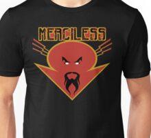 merciless Unisex T-Shirt