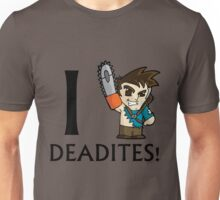 I Ash Deadites Unisex T-Shirt