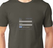 Sign in t Unisex T-Shirt