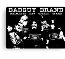 Badguy Brand - Made in the 80's Canvas Print