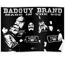 Badguy Brand - Made in the 80's Poster