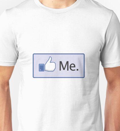 Facebook 'Like Me' Shirt Unisex T-Shirt