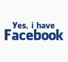 'Yes, i have Facebook' Shirt (Without Blue background) by Benjamin Janssens