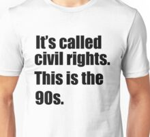 This is the 90s. Unisex T-Shirt