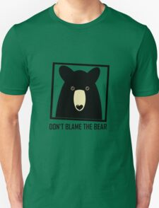 DON'T BLAME THE BLACK BEAR Unisex T-Shirt