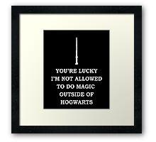 Im not allowed to do magic outside of hogwarts Framed Print
