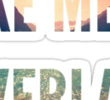 Take Me To Neverland Sticker