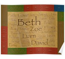 Your family's names on a beautiful, heirloom look piece Poster