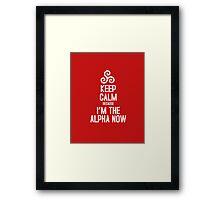 Keep Calm Because I'm The Alpha Framed Print