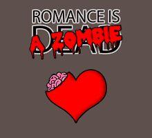Romance is a zombie. Unisex T-Shirt