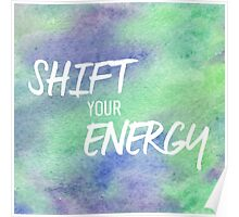 Shift Your Energy Poster