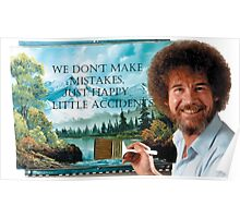 Happy Little Accidents Poster