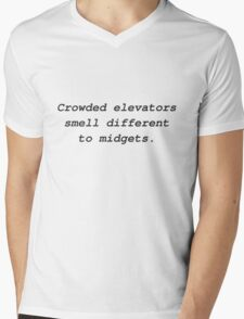 Crowded elevators smell different to midgets. Mens V-Neck T-Shirt