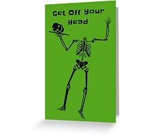Get Off Your Head Greeting Card