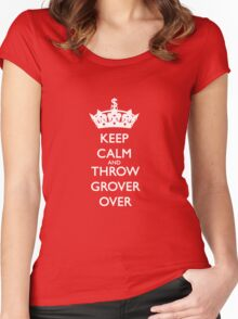 KEEP CALM AND THROW GROVER OVER Women's Fitted Scoop T-Shirt