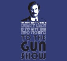 Anchorman - The only way to bag a classy lady is to give her two tickets to the GUN SHOW by portiswood
