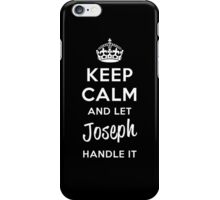 Keep Calm and Let Joseph Handle It iPhone Case/Skin