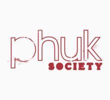 Phuk The Lines  by Phuk Society™