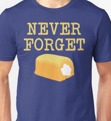 Never Forget Twinkie Unisex T-Shirt