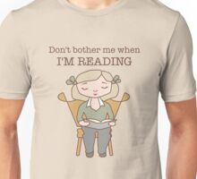 Don't Bother Me When I'm Reading Unisex T-Shirt