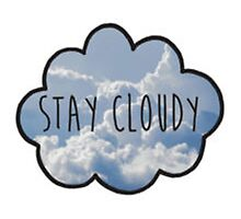 Jc Caylen's Stay Cloudy Quote  by manfaa