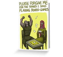 Please Forgive Me For The Things I Said Playing Board Games Greeting Card