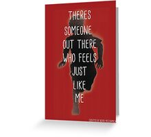 THERES SOMEONE OUT THERE Greeting Card
