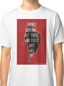 THERES SOMEONE OUT THERE Classic T-Shirt