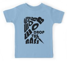 Drop the bass 1 Kids Tee