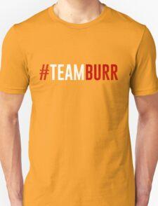 #TeamBurr #2 Unisex T-Shirt