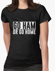 Go Ham or Go Home #1 (Dark BG) Womens Fitted T-Shirt