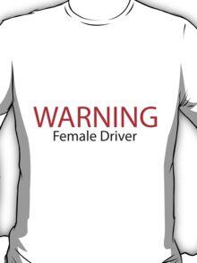 Warning Female Driver T-Shirt