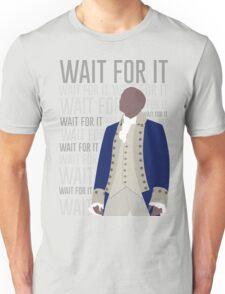 Wait For It - Burr Unisex T-Shirt