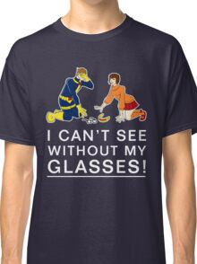 I Can't See Without My Glasses Classic T-Shirt