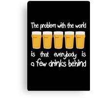 The Problem With The World... Canvas Print