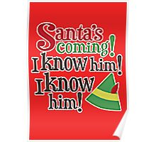 SANTA'S COMING, I KNOW HIM Poster